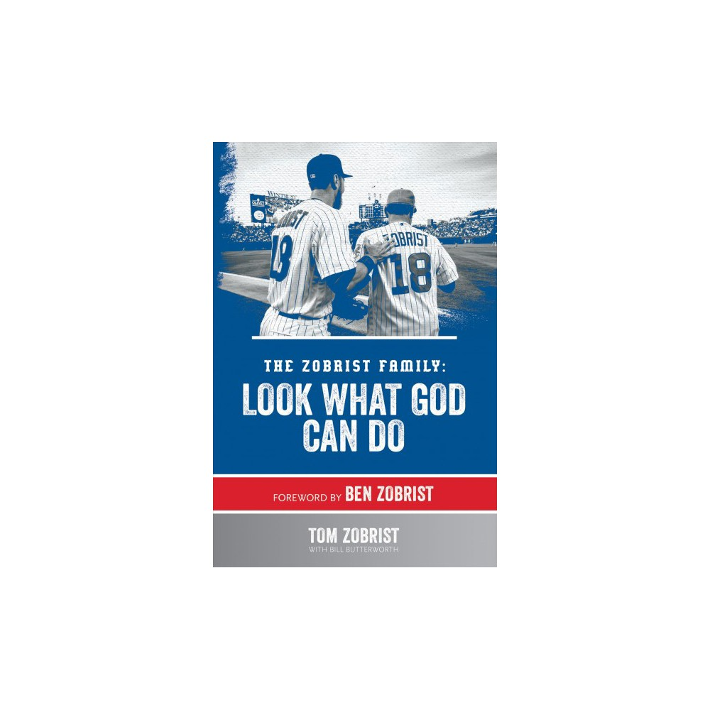 Zobrist Family : Look What God Can Do - by Tom Zobrist (Hardcover)