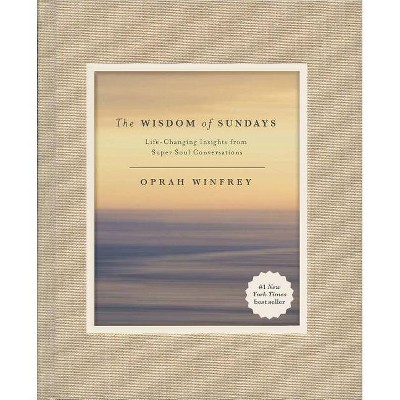 Wisdom of Sundays : Life-changing Insights from Super Soul Conversations (Hardcover) (Oprah Winfrey)