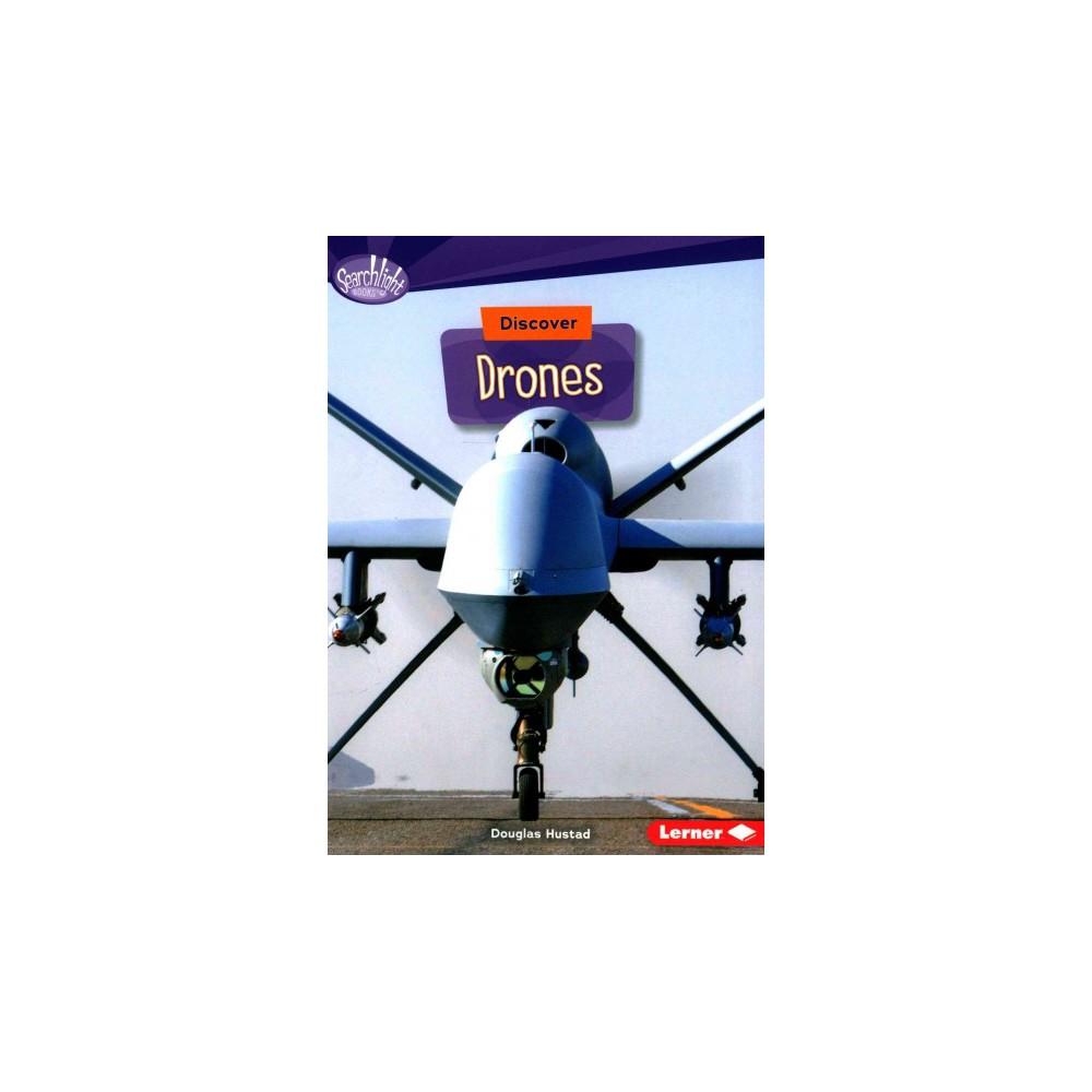 Discover Drones (Paperback) (Douglas Hustad)