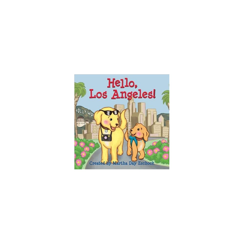 Hello, Los Angeles! - by Martha Day Zschock (Hardcover)