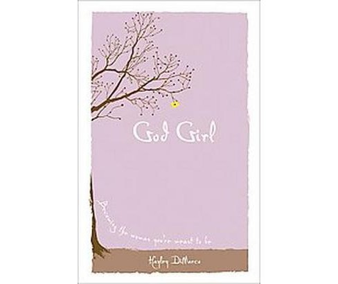 God Girl : Becoming the Woman You're Meant to Be (Hardcover) (Hayley Dimarco) - image 1 of 1