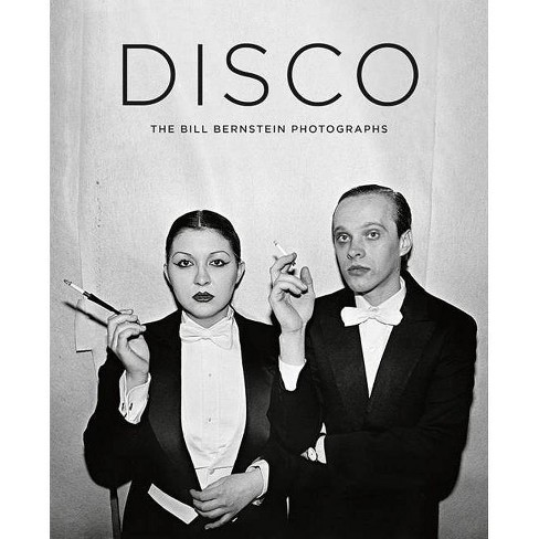 Disco: The Bill Bernstein Photographs - (Hardcover) - image 1 of 1