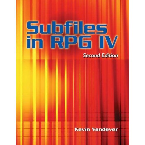 Subfiles in Free-Format RPG - by  Kevin Vandever (Paperback) - image 1 of 1