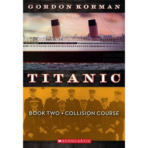 Collision Course - (Titanic (Paperback)) by  Gordon Korman (Paperback) - image 1 of 1