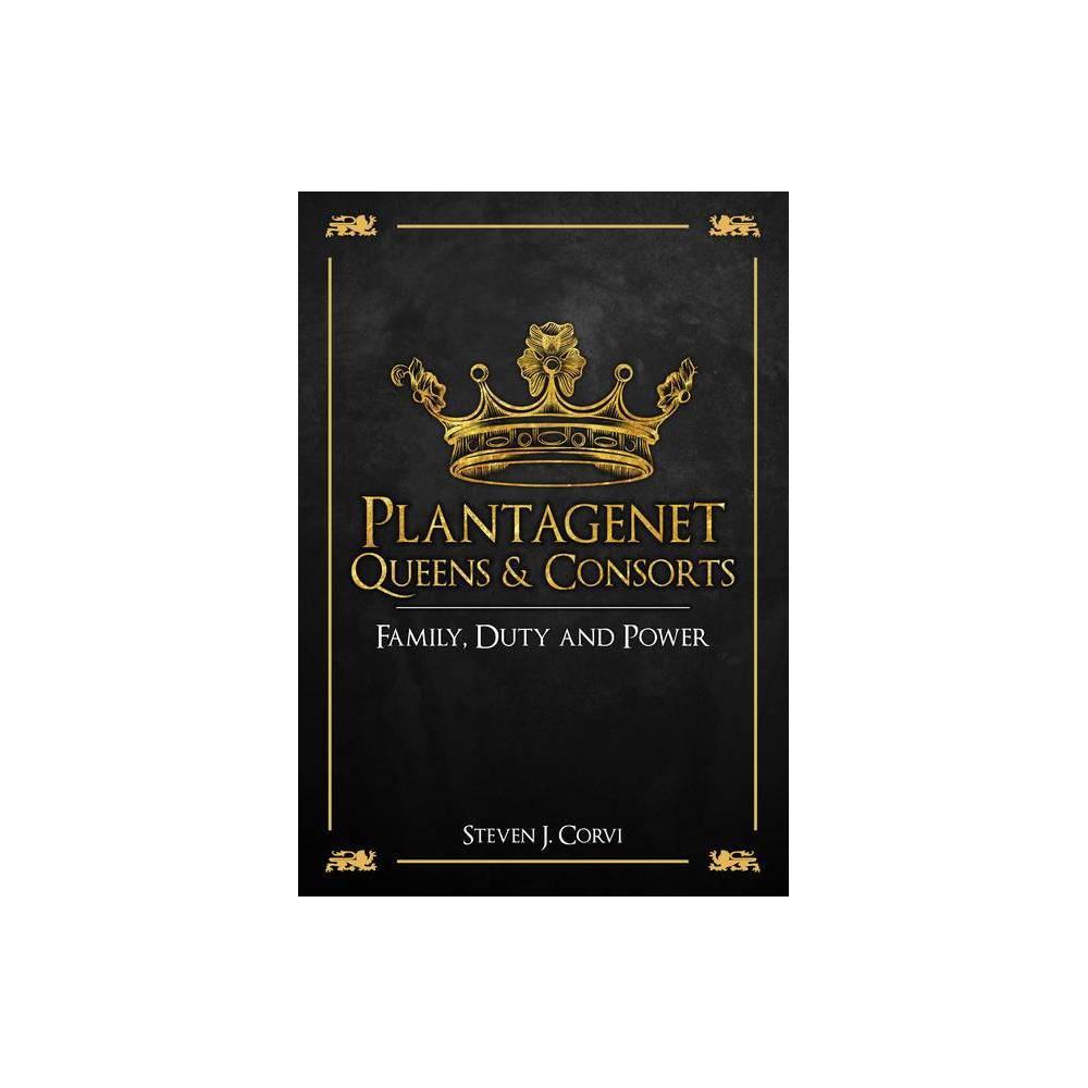 Plantagenet Queens Consorts By Steven J Corvi Hardcover