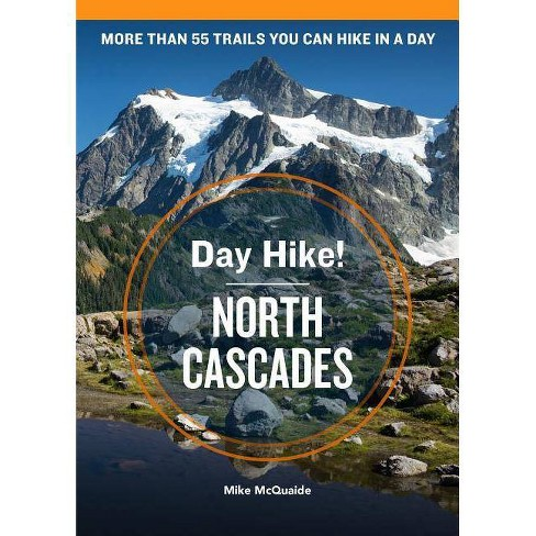 Day Hike! North Cascades, 4th Edition - by  Mike McQuaide (Paperback) - image 1 of 1