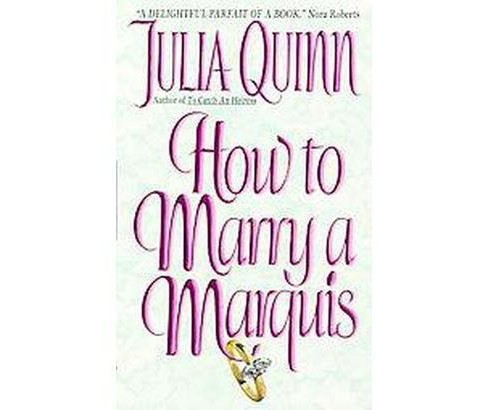 How to Marry a Marquis (Reissue) (Paperback) (Julia Quinn) - image 1 of 1