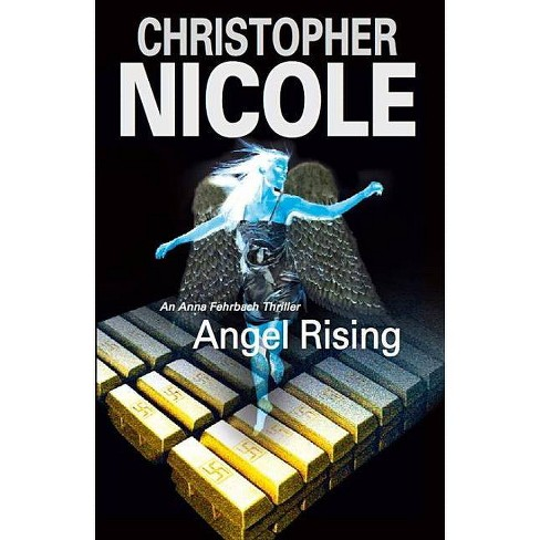 Angel Rising - (Anna Fehrbach Thrillers) by  Christopher Nicole (Hardcover) - image 1 of 1