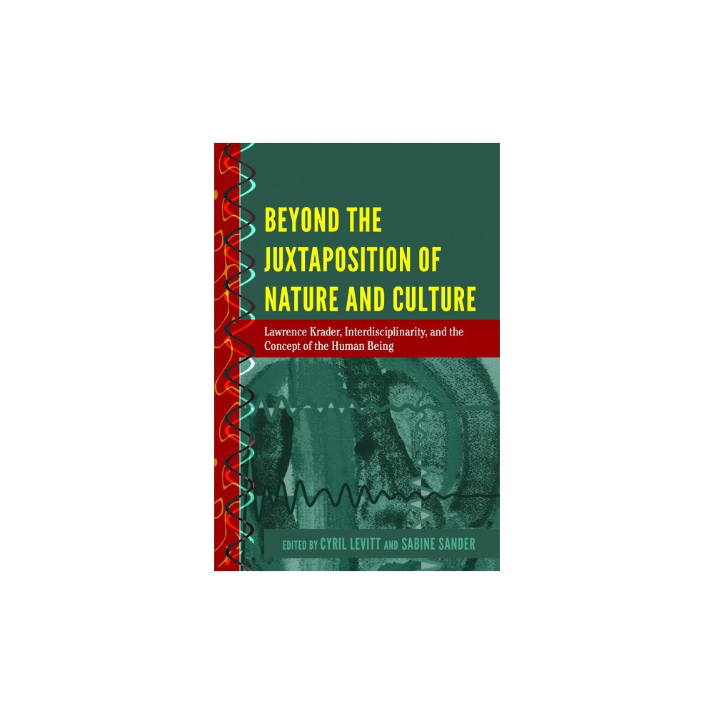 Beyond the Juxtaposition of Nature and Culture : Lawrence Krader, Interdisciplinarity, and the Concept