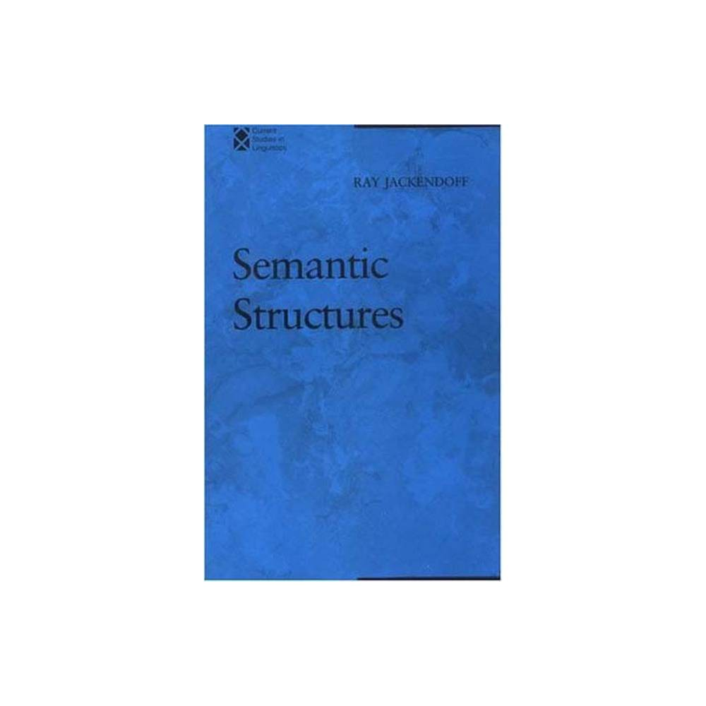 Semantic Structures Current Studies In Linguistics By Ray S Jackendoff Paperback