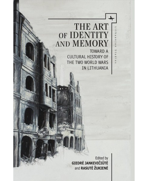 Art of Identity and Memory : Toward a Cultural History of the Two World Wars in Lithuania (Hardcover) - image 1 of 1