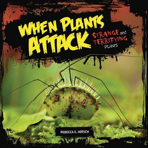 When Plants Attack - by  Rebecca E Hirsch (Hardcover) - image 1 of 1