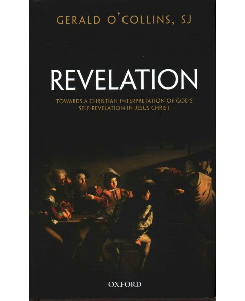 Revelation : Toward a Christian Theology of God's Self-Revelation in Jesus Christ (Hardcover) (Gerald - image 1 of 1
