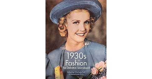 1930s Fashion : The Definitive Sourcebook (Paperback) - image 1 of 1
