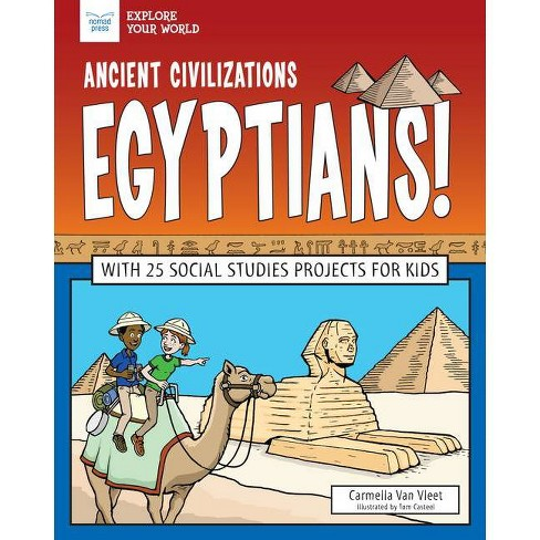 Ancient Civilizations: Egyptians! - (Explore Your World) by  Carmella Van Vleet (Hardcover) - image 1 of 1