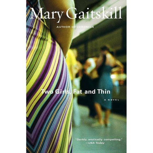Two Girls Fat and Thin - by  Mary Gaitskill (Paperback) - image 1 of 1