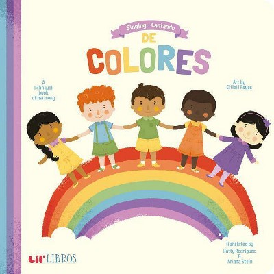 Singing - Cantando De Colores / Singing Colors : A bilingual book of Harmony - BRDBK BLG (Hardcover)