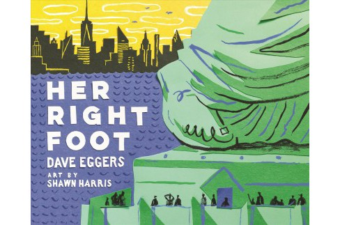 Her Right Foot -  by Dave Eggers (Hardcover) - image 1 of 1