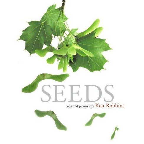 Seeds - by  Ken Robbins (Hardcover) - image 1 of 1
