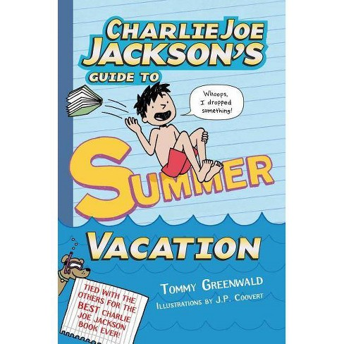 Charlie Joe Jackson's Guide to Summer Vacation - by  Tommy Greenwald (Paperback) - image 1 of 1