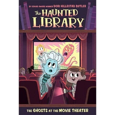 The Ghosts at the Movie Theater - (Haunted Library) by  Dori Hillestad Butler (Paperback)