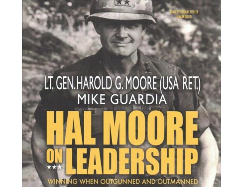 Hal Moore on Leadership : Winning When Outgunned and Outmanned -  Unabridged (CD/Spoken Word) - image 1 of 1