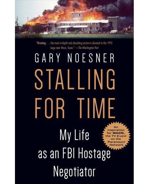 Stalling for Time : My Life as an FBI Hostage Negotiator (Reprint) (Paperback) (Gary Noesner) - image 1 of 1