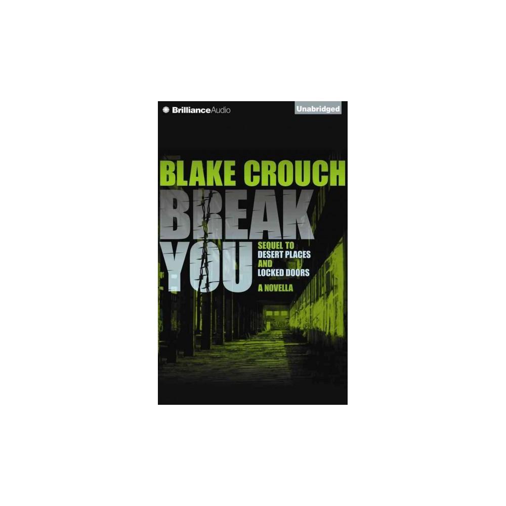 Break You (Unabridged) (CD/Spoken Word) (Blake Crouch)