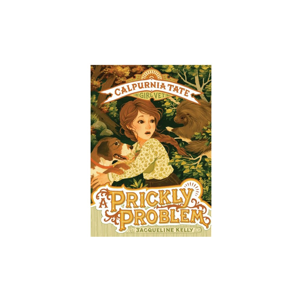 Prickly Problem - Reprint (Calpurnia Tate, Girl Vet) by Jacqueline Kelly (Paperback)