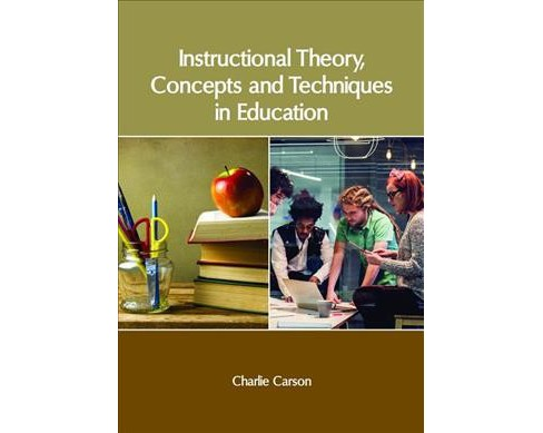 Instructional Theory, Concepts and Techniques in Education -  (Hardcover) - image 1 of 1
