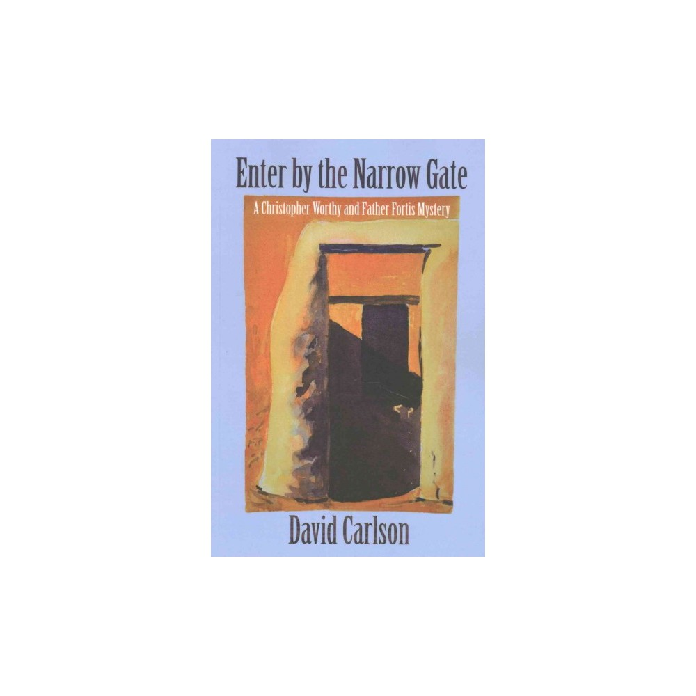 Enter by the Narrow Gate (Paperback) (David Carlson)