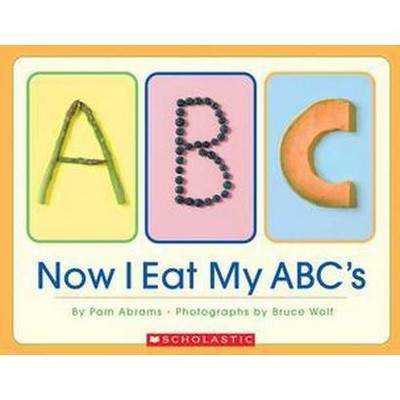 Now I Eat My ABC's (Hardcover)(Pam Abrams & Bruce Wolf)