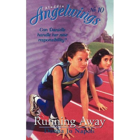Running Away - (Aladdin Angelwings) by  Donna Jo Napoli (Paperback) - image 1 of 1