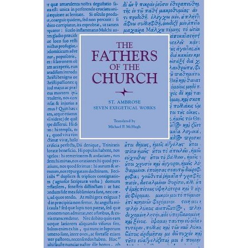Seven Exegetical Works - (Fathers of the Church Patristic) by  Saint Ambrose (Paperback) - image 1 of 1