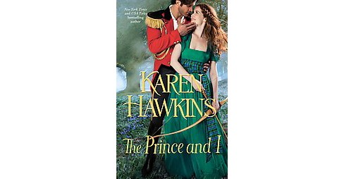 The Prince and I (Paperback) by Karen  Hawkins - image 1 of 1