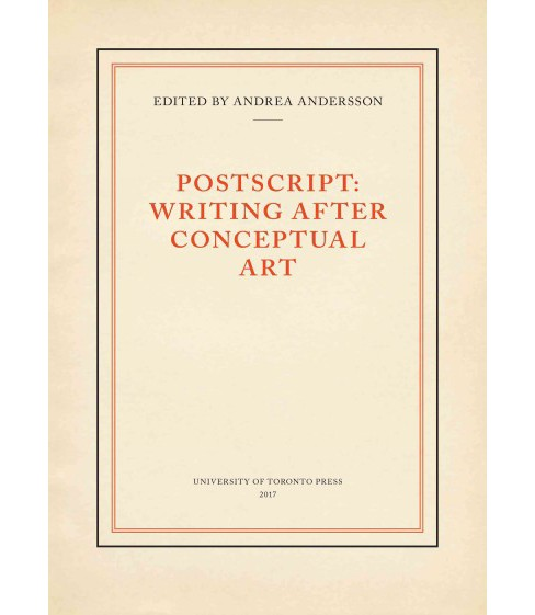 Postscript : Writing Ater Conceptual Art -  by Andrea Andersson (Hardcover) - image 1 of 1