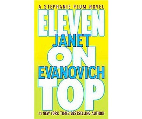 Eleven on Top ( Stephanie Plum) (Reprint) (Paperback) by Janet Evanovich - image 1 of 1