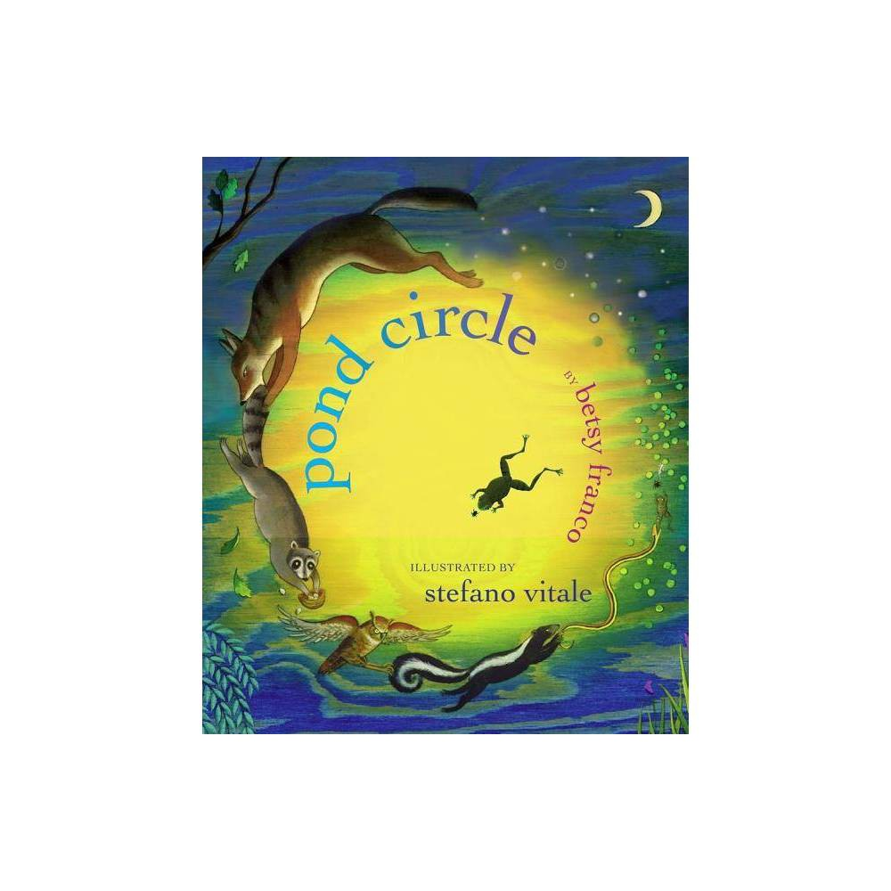 Pond Circle By Betsy Franco Hardcover