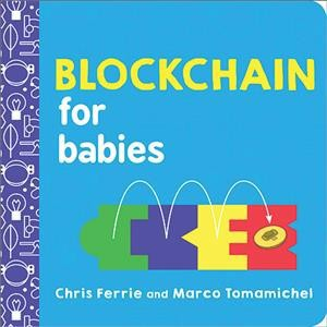 Blockchain for Babies - BRDBK (Baby University)by Chris Ferrie & Marco Tomamichel (Hardcover)