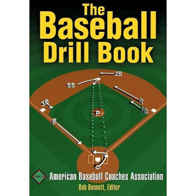The Baseball Drill Book - by  American Baseball Coaches Association (Paperback)