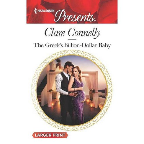 The Greek's Billion-Dollar Baby - (Crazy Rich Greek Weddings, 1) Large Print by  Clare Connelly (Paperback) - image 1 of 1