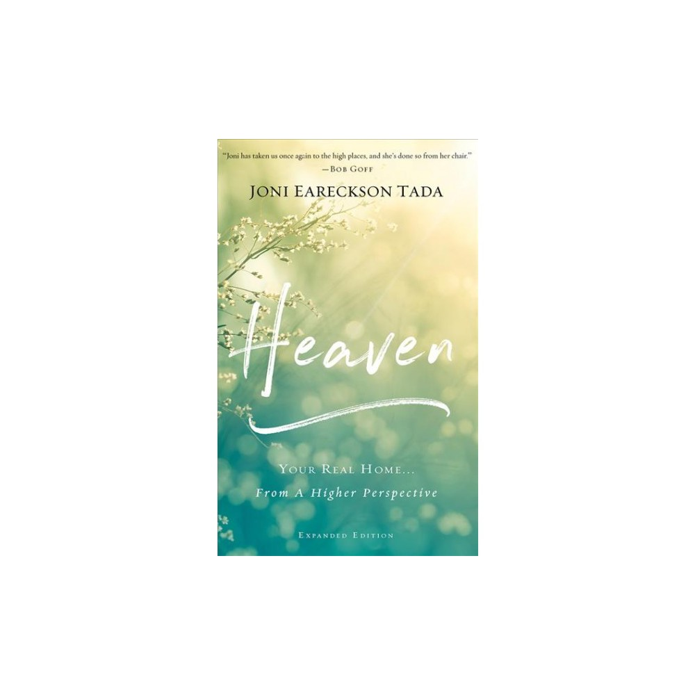 Heaven : Your Real Home...From a Higher Perspective - Unabridged by Joni Eareckson Tada (CD/Spoken Word)