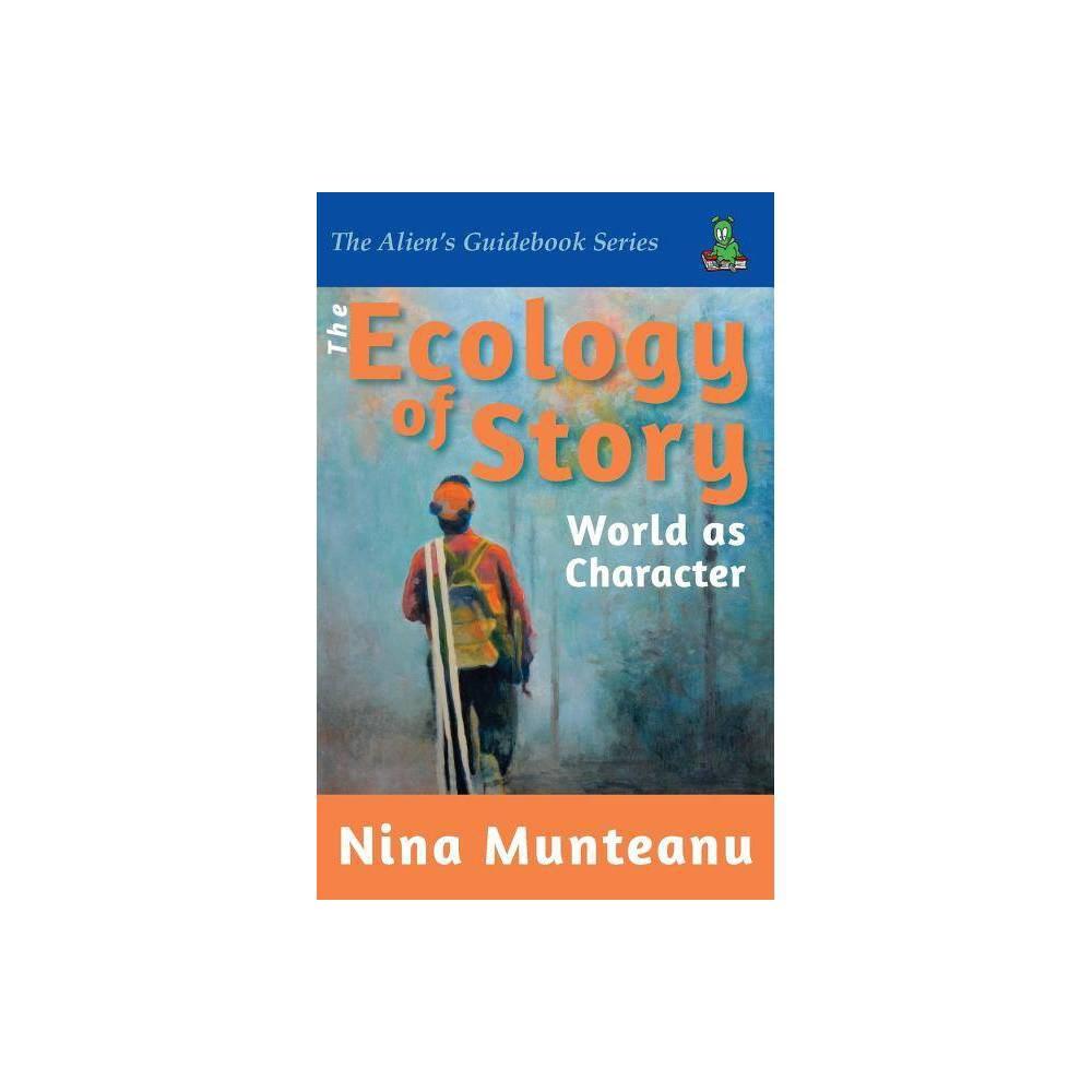 The Ecology Of Story By Nina Munteanu Paperback