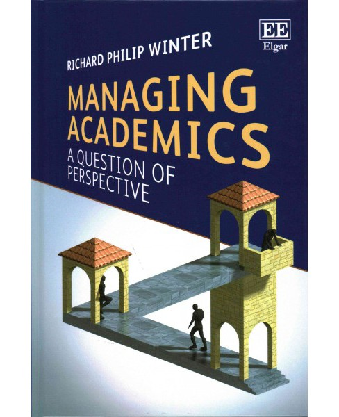 Managing Academics : A Question of Perspective (Hardcover) (Richard Philip Winter) - image 1 of 1