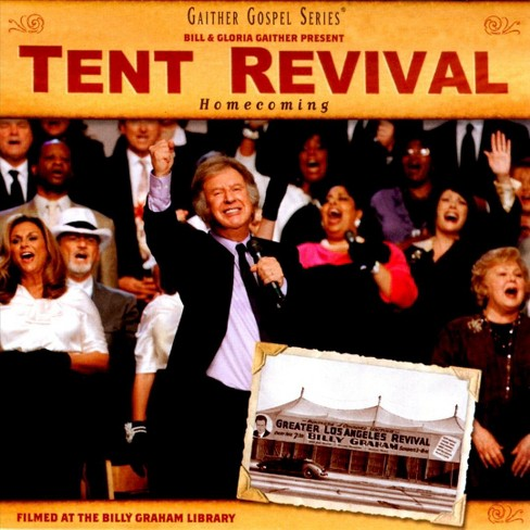 Bill & glor gaither - Tent revival homecoming (CD) - image 1 of 1