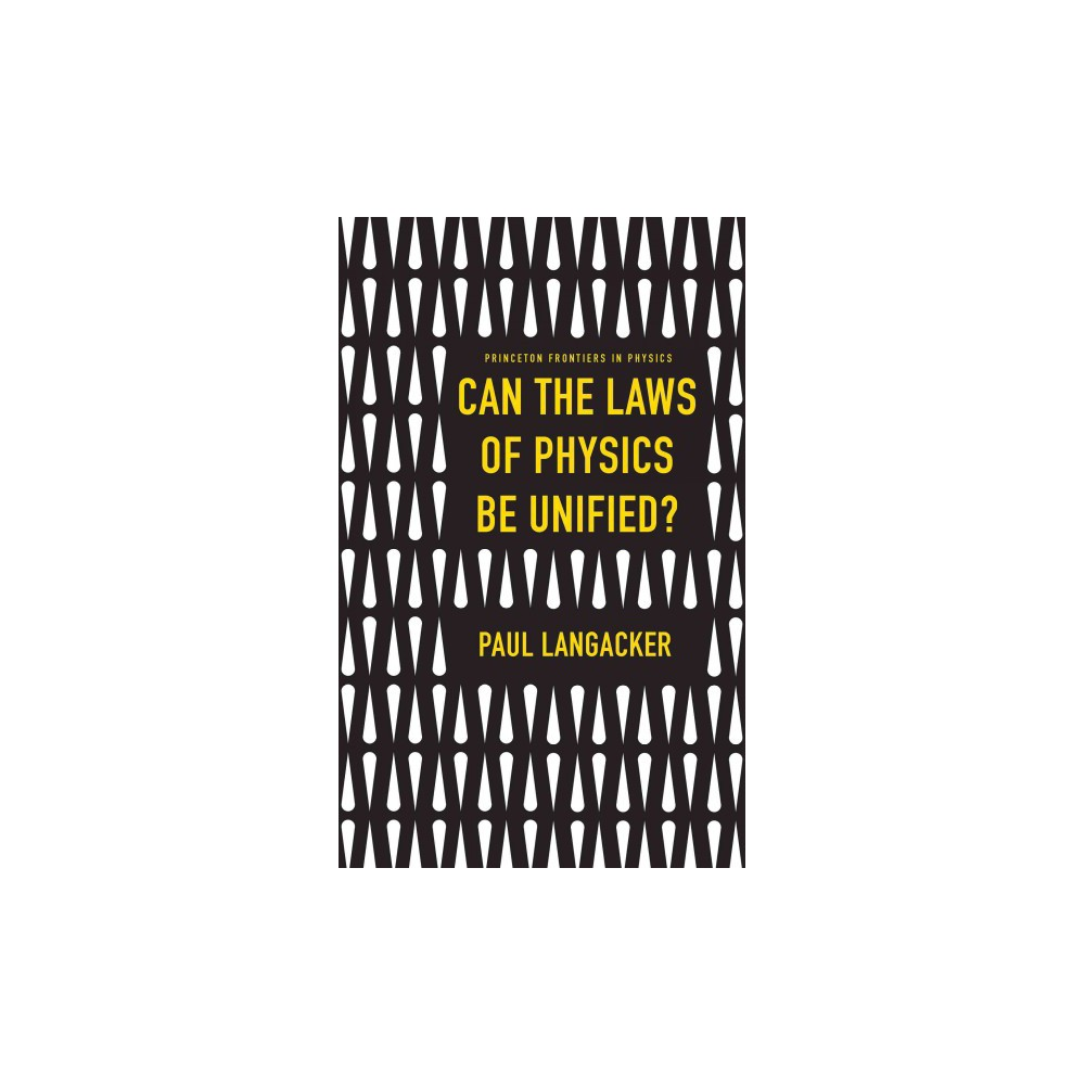 Can the Laws of Physics Be Unified? (Hardcover) (Paul Langacker)