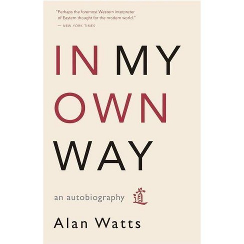 In My Own Way - by  Alan Watts (Paperback) - image 1 of 1