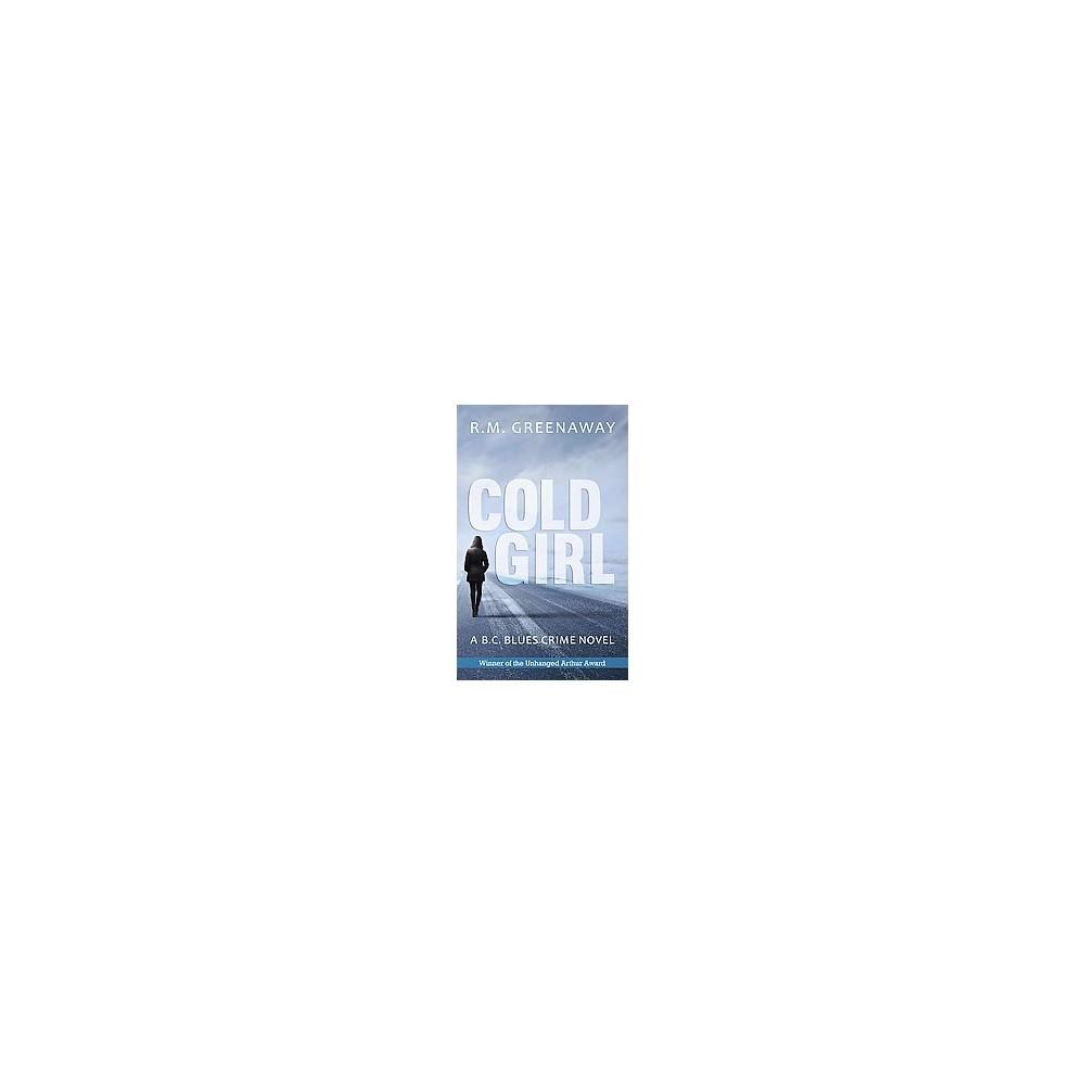Cold Girl (Paperback) (R. M. Greenaway)