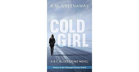 Cold Girl (Paperback) (R. M. Greenaway) - image 1 of 1