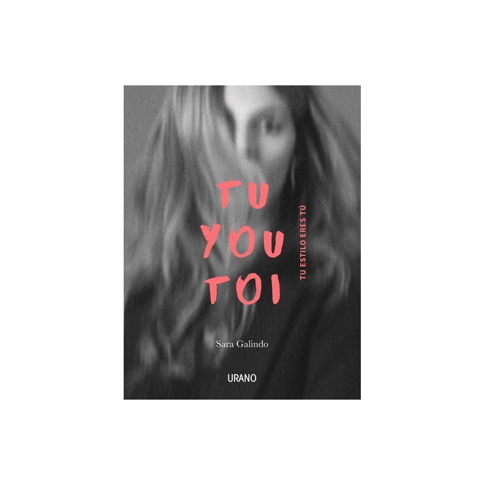 Tu You Toi Tu Eres Tu Estilo By Sara Galindo Paperback